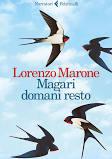 """""""Magari domani resto"""", di Lorenzo Marone"""